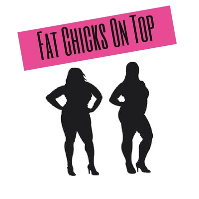 Fat Chicks on Top