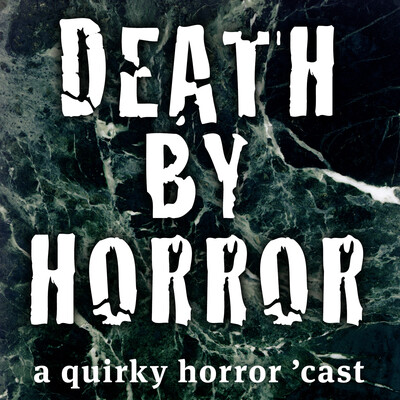Death by Horror - A quirky horror 'cast