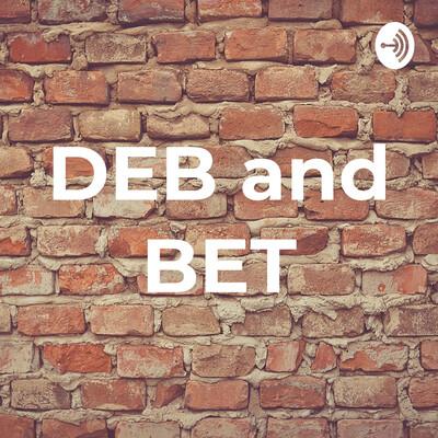 DEB and BET