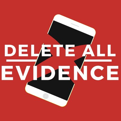 Delete All Evidence