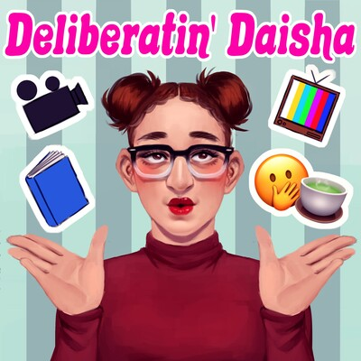 Deliberating Daisha