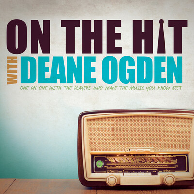 On the Hit with Deane Ogden