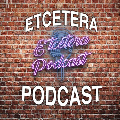 Etcetera Podcast