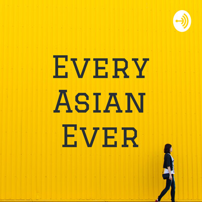 Every Asian Ever