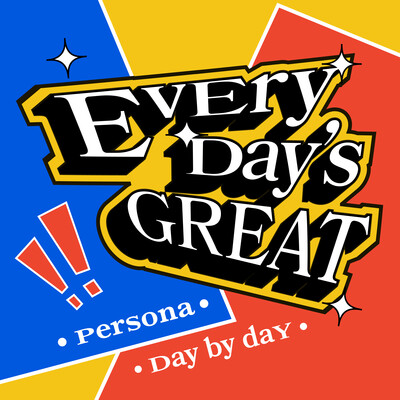 Every Day's Great: Persona Day By Day