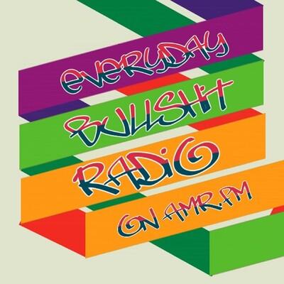 EverydayBullshitRadio