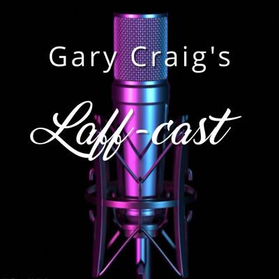 Gary Craig's Laff-Cast
