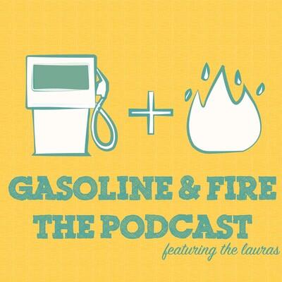 Gasoline & Fire