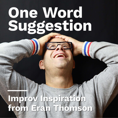 One Word Suggestion - Improv Inspiration