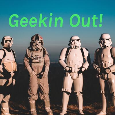 Geekin Out!