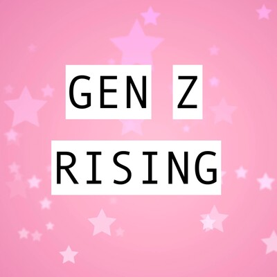 GEN Z RISING