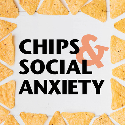 Chips and Social Anxiety