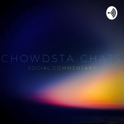 Chowdsta Chats