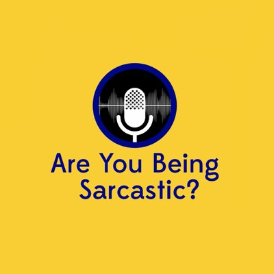 Are You Being Sarcastic?