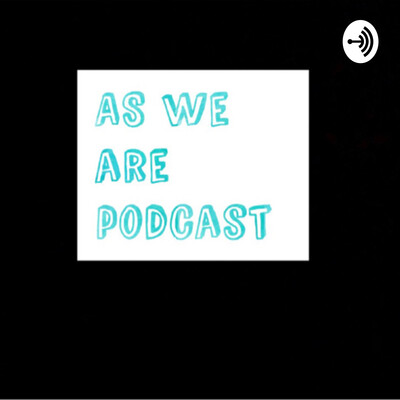 As we are podcast