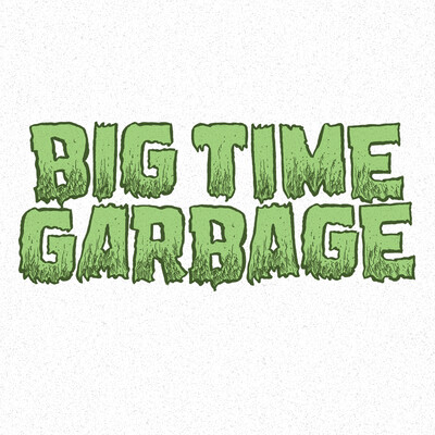 Big Time Garbage
