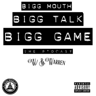 Bigg Mouth, Bigg Talk, Bigg Game