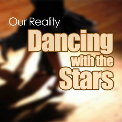 Our Reality: Dancing with the Stars