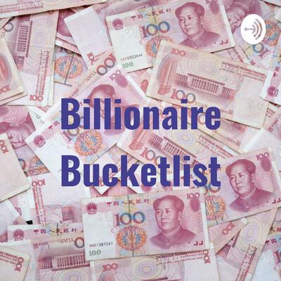 Billionaire Bucketlist