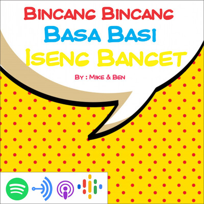 Bincang Bincang Basa Basi Iseng Banget Podcast
