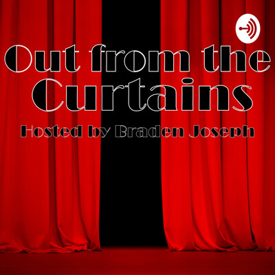 Out from the Curtains
