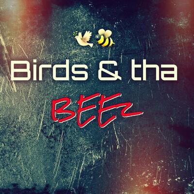 Birds & the BEEz