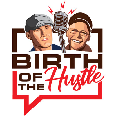 Birth of the Hustle: Startup Success, Growth Hacks, and Making Money