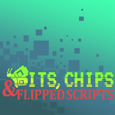 Bits, Chips and Flipped Scripts