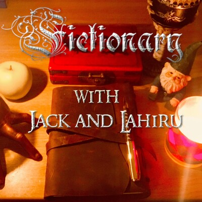Fictionary with Jack and Lahiru