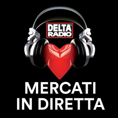 Delta Radio - Mercati in diretta