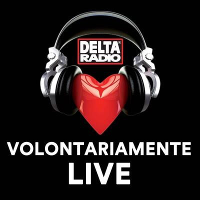 Delta Radio - Volontariamente Live