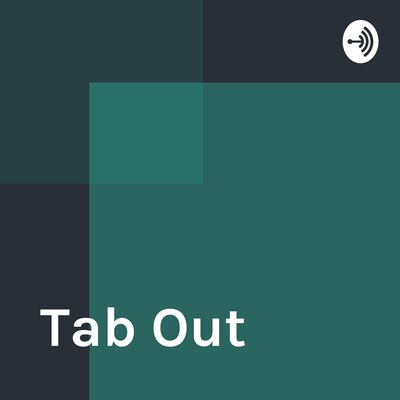 Tab Out