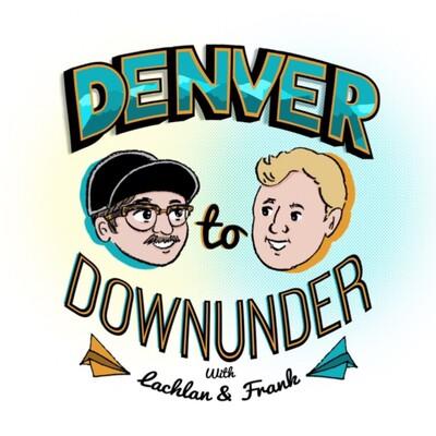 Denver to Downunder