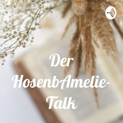 Der HosenbAmelie-Talk