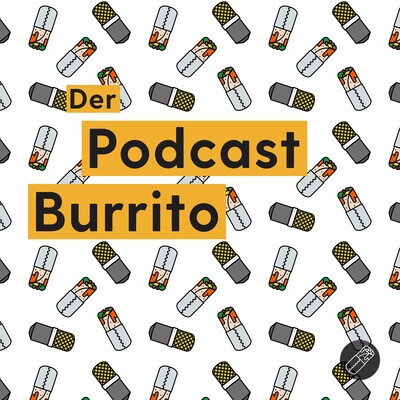 Der Podcast Burrito