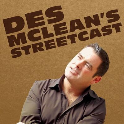Des McLean's Streetcast