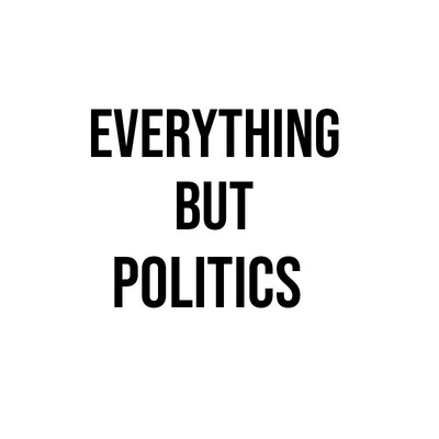 Everything but Politics