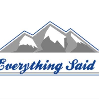 Everything Said Podcast
