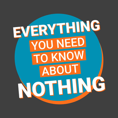Everything You Need to Know About Nothing