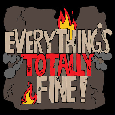 Everything's Totally Fine!