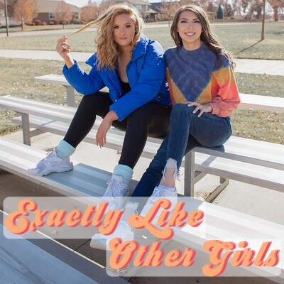 Exactly Like Other Girls Podcast