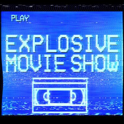 Explosive Movie Show