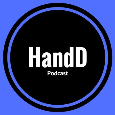 H and D Podcast