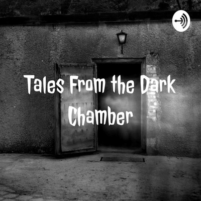 Tales From the Dark Chamber