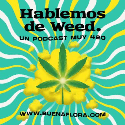 Hablemos de Weed