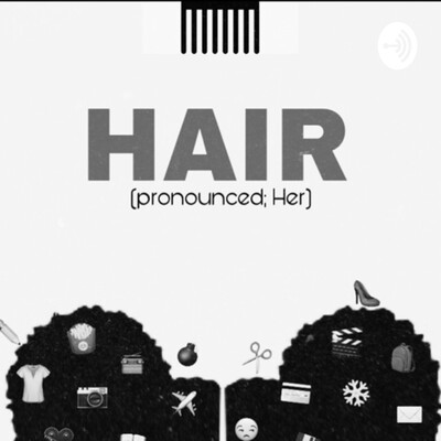 HAIR (pronounced, Her)