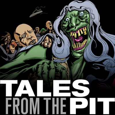 Tales from the Pit