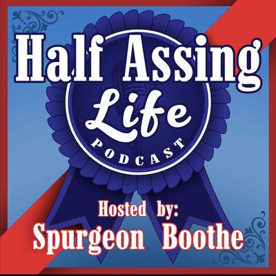 Half Assing Life