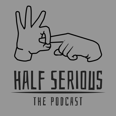 Half Serious the Podcast...