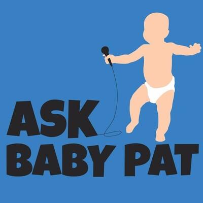 Ask Baby Pat